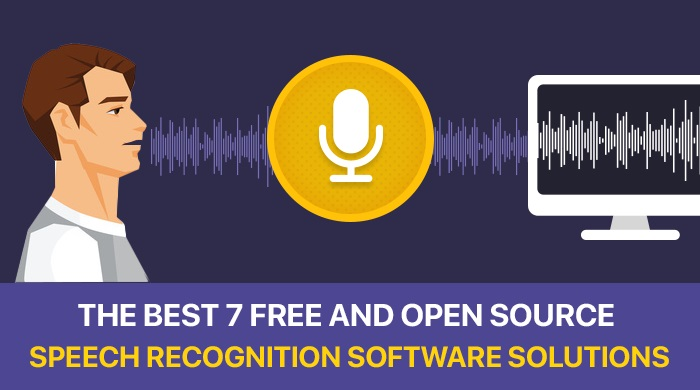 The Best 7 Free And Open Source Speech Recognition Software Solutions